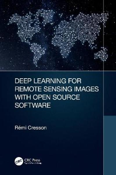 Deep Learning for Remote Sensing Images with Open Source Software - Remi Cresson