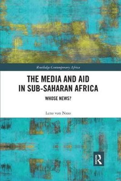 The Media and Aid in Sub-Saharan Africa - Lena von Naso