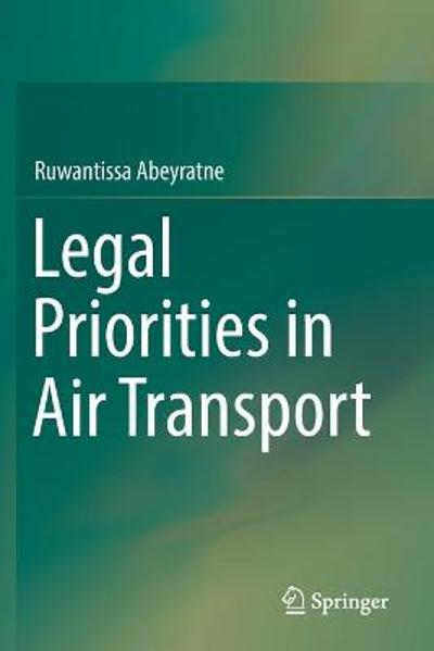 Legal Priorities in Air Transport - Ruwantissa Abeyratne