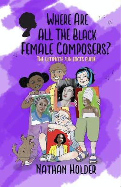 Where Are All The Black Female Composers - Nathan Holder