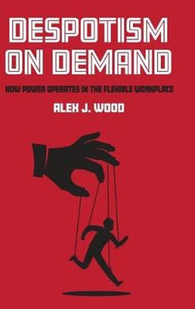 Despotism on Demand - Alex J. Wood