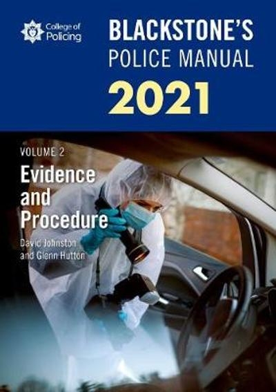 Blackstone's Police Manuals Volume 2: Evidence and Procedure 2021 - Glenn Hutton