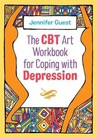 The CBT Art Workbook for Coping with Depression - Jennifer Guest
