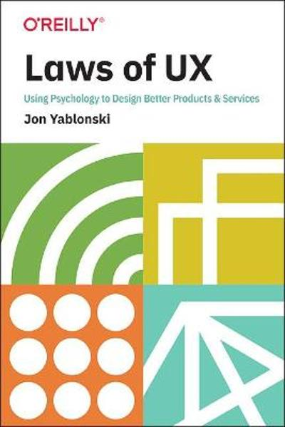 Laws of UX - Jon Yablonski