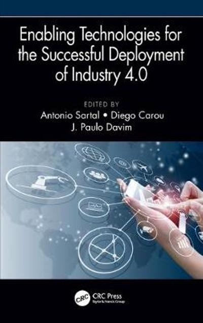 Enabling Technologies for the Successful Deployment of Industry 4.0 - Antonio Sartal