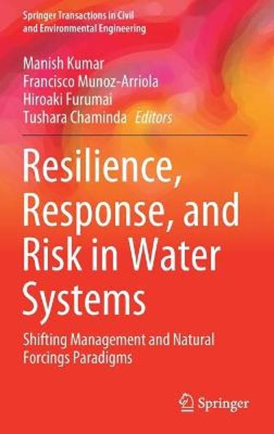 Resilience, Response, and Risk in Water Systems - Manish Kumar