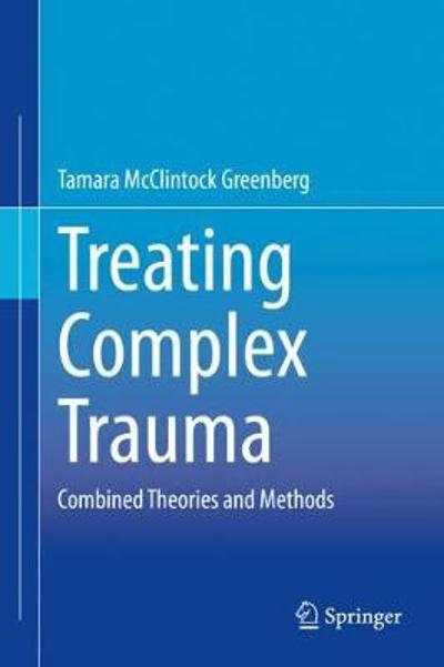 Treating Complex Trauma - Tamara McClintock Greenberg