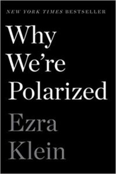 Why We're Polarized - Ezra Klein