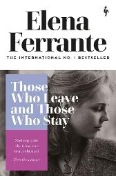 Those Who Leave and Those Who Stay - Elena Ferrante Ann Goldstein