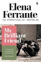 My Brilliant Friend - Elena Ferrante Ann Goldstein