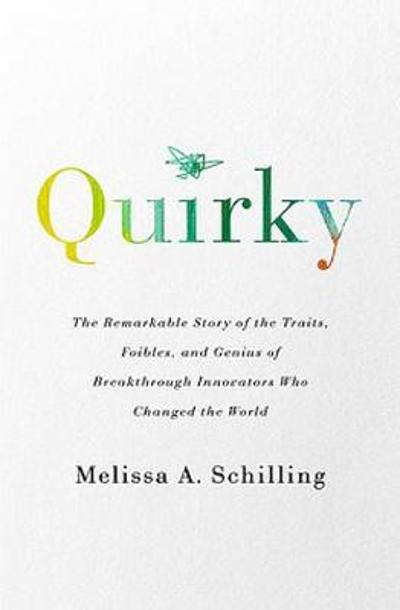 Quirky - Melissa A Schilling