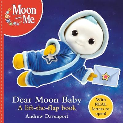 Dear Moon Baby: A letter-writing lift-the-flap book - Andrew Davenport