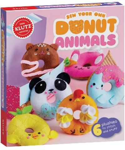 Sew Your Own Donut Animals - Editors of Klutz