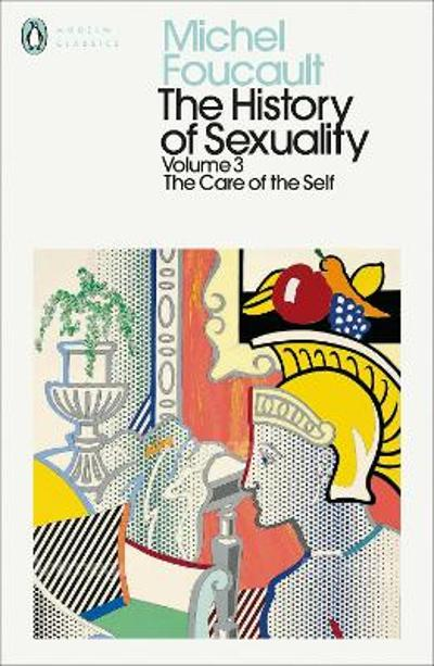 The History of Sexuality: 3 - Michel Foucault