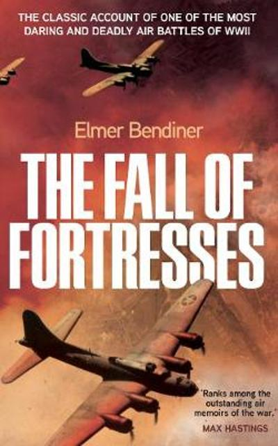 The Fall of Fortresses - Elmer Bendiner