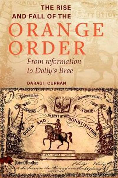 The Rise and Fall of the Orange Order during the Famine - Daragh Curran
