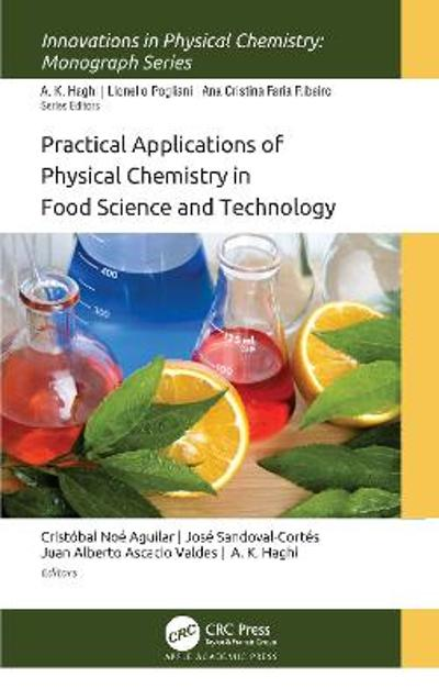 Practical Applications of Physical Chemistry in Food Science and Technology - Cristobal Noe Aguilar