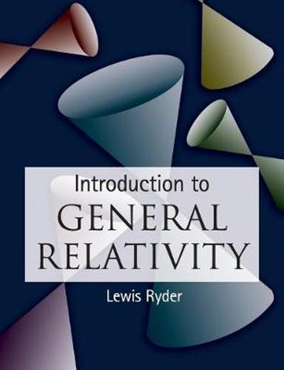 Introduction to General Relativity - Lewis Ryder