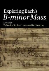 Exploring Bach's B-minor Mass - Yo Tomita Robin A. Leaver Jan Smaczny