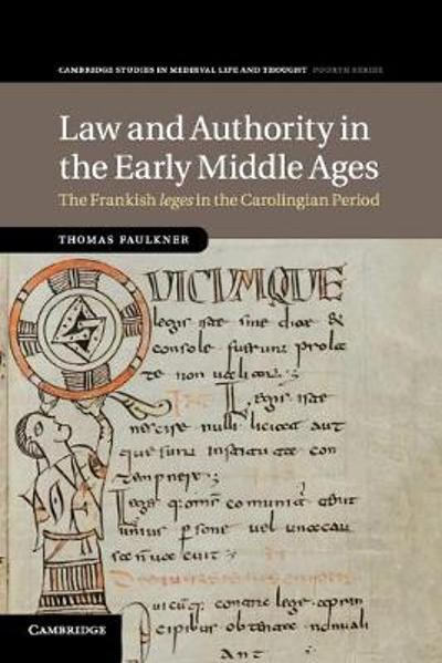 Law and Authority in the Early Middle Ages - Thomas Faulkner
