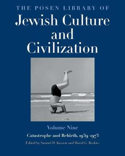 The Posen Library of Jewish Culture and Civilization, Volume 9 - Samuel D. Kassow