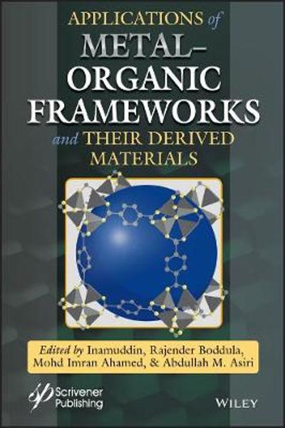 Applications of Metal-Organic Frameworks and Their Derived Materials - Inamuddin