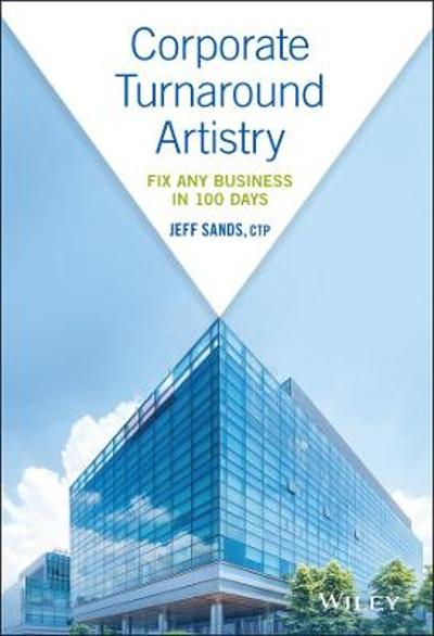 Corporate Turnaround Artistry - Jeff Sands