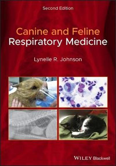 Canine and Feline Respiratory Medicine - Lynelle R. Johnson