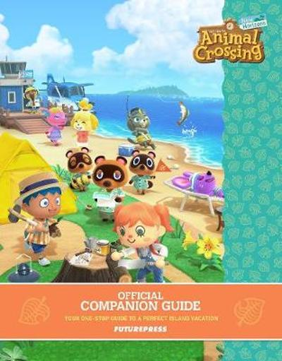 Animal Crossing: New Horizons - Official Companion Guide - Future Press