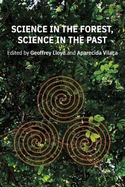 Science in the Forest, Science in the Past - Geoffrey E. R. Lloyd