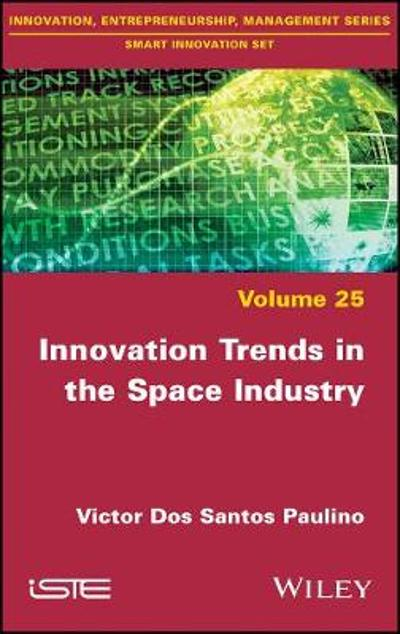 Innovation Trends in the Space Industry - Victor Dos Santos Paulino