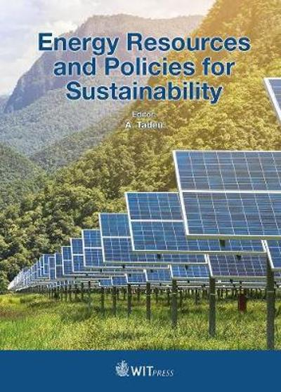 Energy Resources and Policies for Sustainability - A. Tadeu