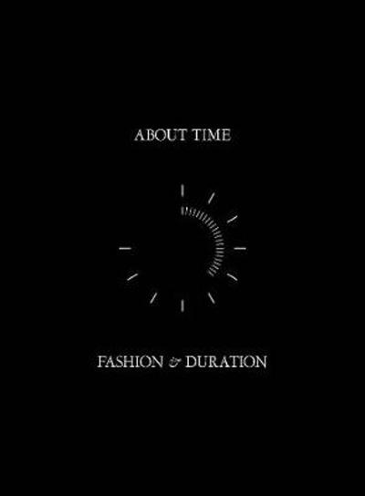 About Time - Fashion and Duration - Andrew Bolton