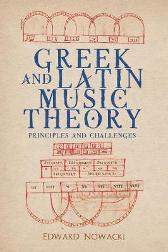 Greek and Latin Music Theory - Principles and Challenges - Edward Nowacki