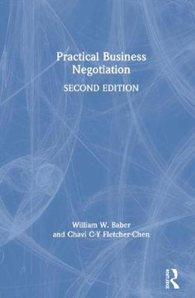 Practical Business Negotiation - William W. Baber
