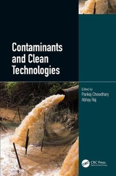 Contaminants and Clean Technologies - Pankaj Chowdhary