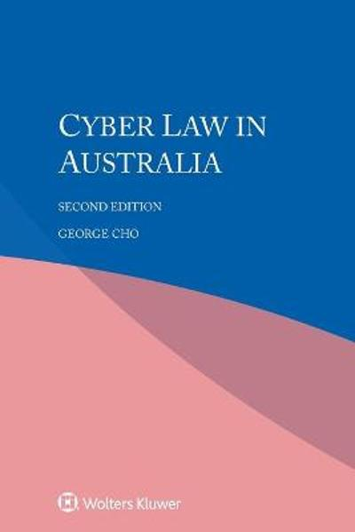 Cyber law in Australia - George Cho