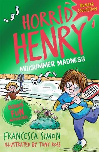 Horrid Henry: Midsummer Madness - Francesca Simon