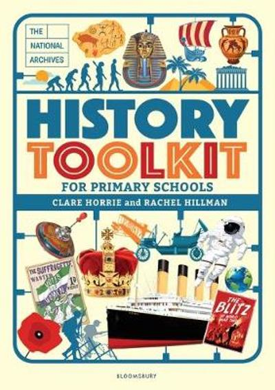 The National Archives History Toolkit for Primary Schools - Clare Horrie