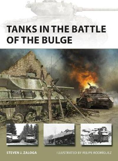 Tanks in the Battle of the Bulge - Steven J. Zaloga