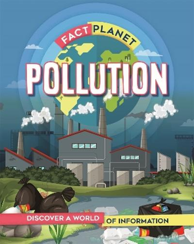 Fact Planet: Pollution - Izzi Howell