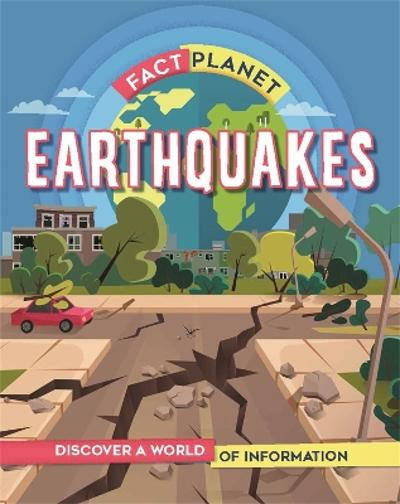 Fact Planet: Earthquakes - Izzi Howell