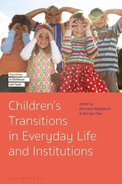 Children's Transitions in Everyday Life and Institutions - Professor Mariane Hedegaard