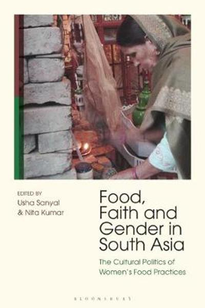 Food, Faith and Gender in South Asia - Nita Kumar