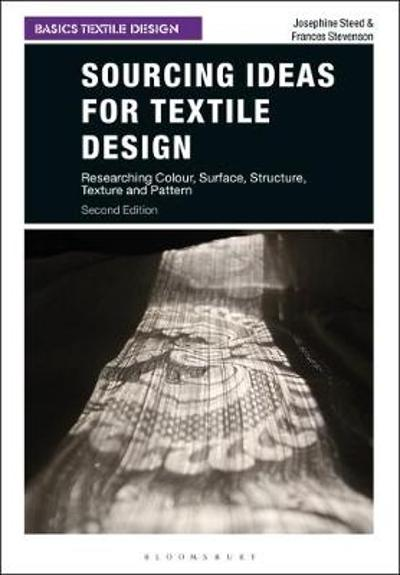 Sourcing Ideas for Textile Design - Josephine Steed