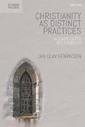 Christianity as Distinct Practices - Professor Dr. Jan-Olav Henriksen