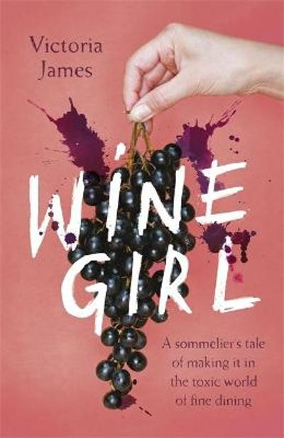 Wine Girl - Victoria James