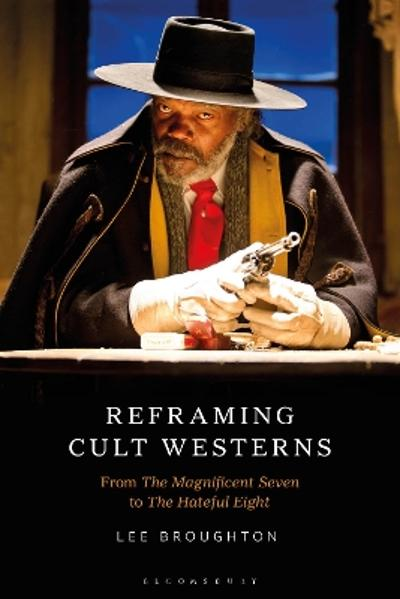 Reframing Cult Westerns - Dr Lee Broughton