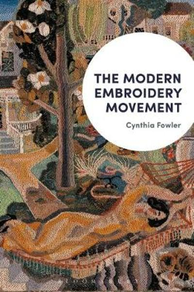 The Modern Embroidery Movement - Cynthia Fowler