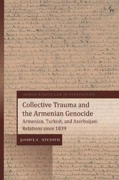 Collective Trauma and the Armenian Genocide - Pamela Steiner